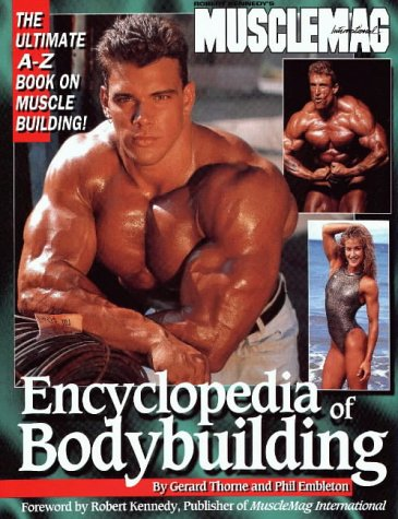 Encyclopedia of Body Building: The Ultimate A-Z Book on Muscle Building