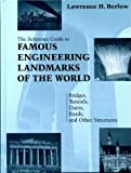 Reference Guide to Famous Engineering Landmarks, Lawrence H. Berlow, 1579580920