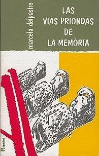 Las vias priondas de la memoria par Marcelle Delpastre