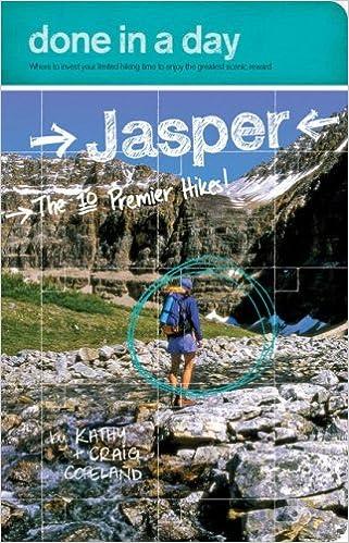 Done In A Day Jasper The 10 Premier Hikes Kathy Copeland Craig Copeland 9780978342715 Amazon Com Books