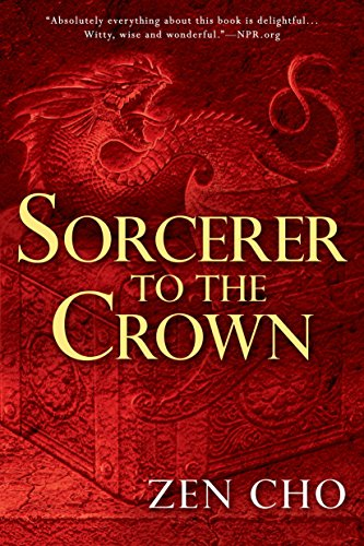 Sorcerer to the Crown (A Sorcerer to the Crown Novel)