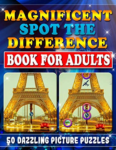Magnificent Spot the Difference Book for Adults:  50 Dazzling Picture Puzzles: Extremely Fun Picture Puzzle Book for Adults: Are you ready for the ... Can You Find Them All? Really? (Volume 1) (Focus Pictures)