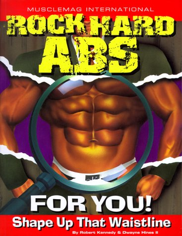 Rock Hard Abs for You!: Shape Up That Waistline