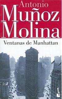 Ventanas De Manhattan (Biblioteca Antonio Munoz Molina) (Spanish Edition)