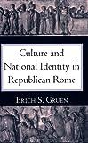 Culture and National Identity in Republican Rome, Erich S. Gruen, 0801480418