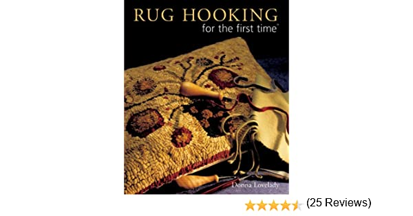 Rug Hooking for the first time: Donna Lovelady: 9781402722370: Amazon.com:  Books