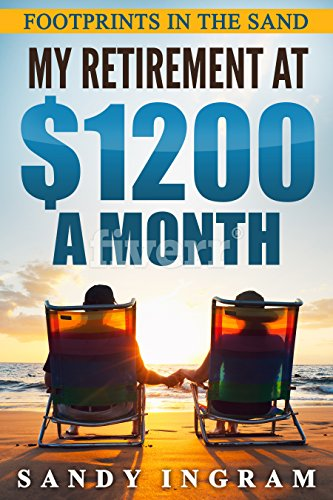 Footprints In the Sand My Retirement at $1200 Month (Best Places To Retire In Mexico)