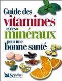 Guide des vitamines et des minéraux pour une bonne santé