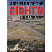 Airfields of the Eighth: Then and Now