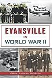 Evansville in World War II (Military)