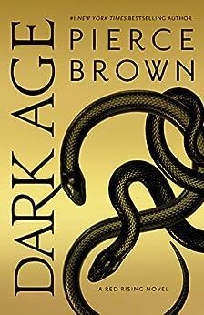 Dark Age: Book 5 of the Red Rising Saga (Red Rising Series) by [Brown, Pierce]