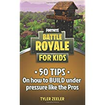 Fortnite Battle Royale:50 Tips to Build Under Pressure Like the Pros