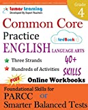 Common Core Practice - 4th Grade English Language Arts: Workbooks to Prepare for the PARCC or Smarter Balanced Test: CCSS Aligned