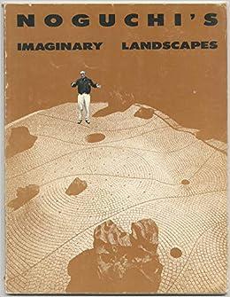 noguchis imaginary landscapes