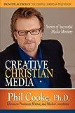 Creative Christian Media, Phil Cooke, 1600346006