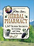 Jerry Baker's Herbal Pharmacy: 1,347 Super Secrets for Growing and Using Herbal Remedies (Jerry Baker Good Health series)