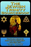 The Jewish Trinity Sourcebook: Trinitarian Readings from the Old Testament