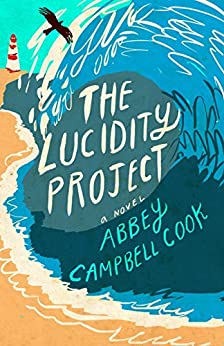 The Lucidity Project: A Novel by [Cook, Abbey Campbell]