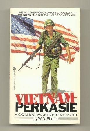 Vietnam-Perkasie: A Combat Marine's Memoir by W. D. Ehrhart (1985-08-01) by Zebra