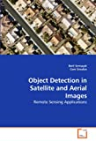 Object Detection in Satellite and Aerial Images, Beril Sirmaçek and Ünsalan, 3639269322