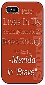 iPhone 5 / 5s Our fate lives in us. You only have to be brave enough to see it. Merida - black plastic case / Walt Disney And Life Quotes by supermalls