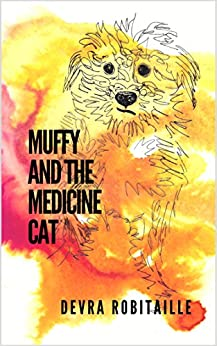 Muffy and the Medicine Cat (The Muffy Series Book 3) by [Robitaille, Devra]