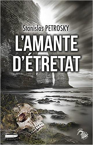 L'Amante d'Étretat de Stanislas PETROSKY 2016