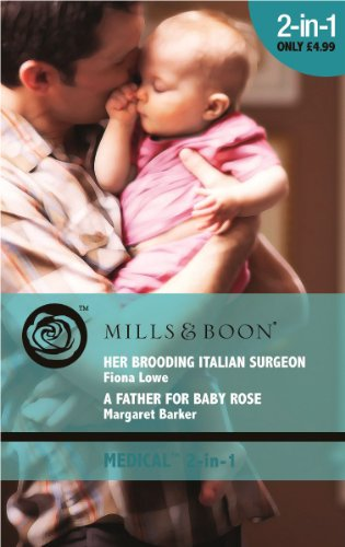 book cover of Her Brooding Italian Surgeon / Father for Baby Rose