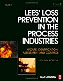 Lees' Loss Prevention in the Process Industries: Hazard Identification, Assessment and Control (3 Volumes), 4th Edition