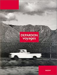 Depardon : Voyages par Raymond Depardon