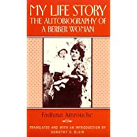 My Life Story: The Autobiography of a Berber Woman