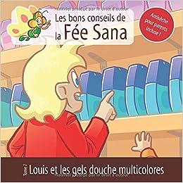 Louis et les gels douche multicolores – Les bons conseils de la Fée Sana – Tome 7