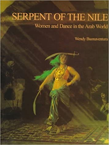 Book Serpent of the Nile: Women and Dance in the Arab World by Wendy Buonaventura (1997-08-04)