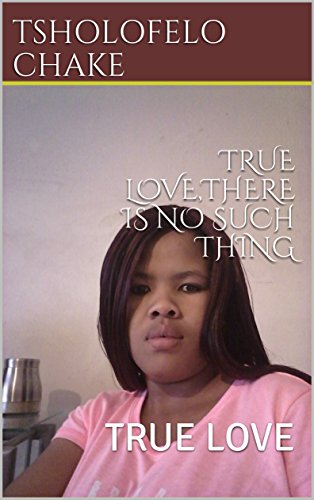 Amazoncom True Lovethere Is No Such Thing True Love Ebook