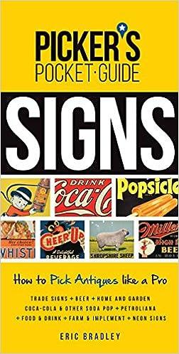 Laden Sie englische Hörbücher herunter Picker's Pocket Guide - Signs: How to Pick Antiques Like a Pro (Picker's Pocket-Guide) by Eric Bradley PDF