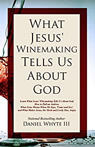 What Jesus' Winemaking Tells Us About God