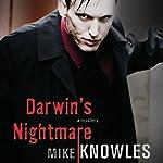 Darwin's Nightmare   Mike Knowles