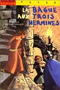 """Afficher """"La bague aux trois hermines"""""""
