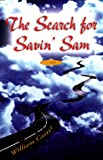 The Search for Savin' Sam, William Carter, 1563524686