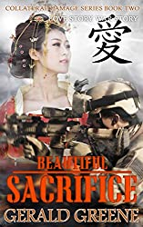 Beautiful Sacrifice: Technothriller Series,. Romance Series, Suspense, Drama, and  Action. (Collateral Damage Book 2)