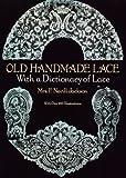 Old Handmade Lace, F. Nevill Jackson, 0486253090