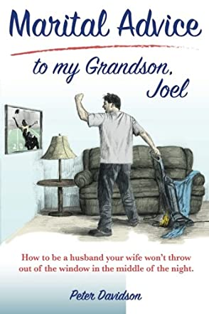 Marital Advice To My Grandson, Joel