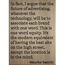 """""""In fact, I argue that the future of..."""" quote by Maurice Saatchi, laser engraved on wooden plaque - Size: 8""""x10"""""""