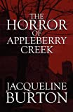 The Horror of Appleberry Creek, Jacqueline Burton, 1607498081