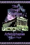 The Greek Classics, Aristophanes, 0977340031