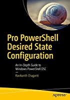 Pro PowerShell Desired State Configuration: An In-Depth Guide to Windows PowerShell DSC, 2nd Edition Front Cover