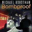 Bombproof Hörbuch von Michael Robotham Gesprochen von: Sean Barrett