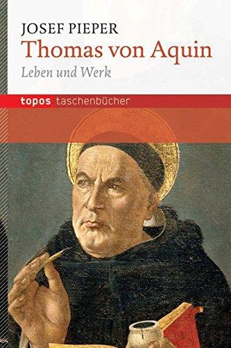 Thomas von Aquin: Leben und Werk (Topos Taschenbücher)