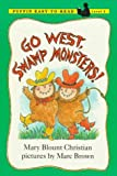 Go West, Swamp Monsters!, Mary Blount Christian, 0140362304