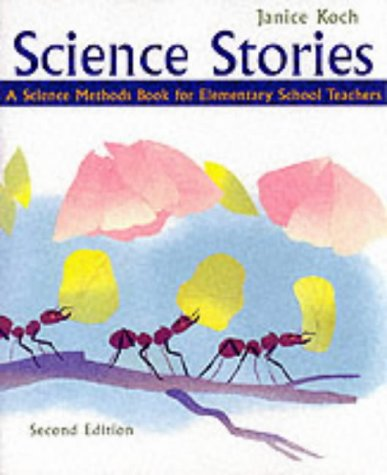 Science Stories: A Science Methods Book for Elementary School Teachers